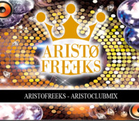 Aristofreeks – Aristo Club Mix Mashup